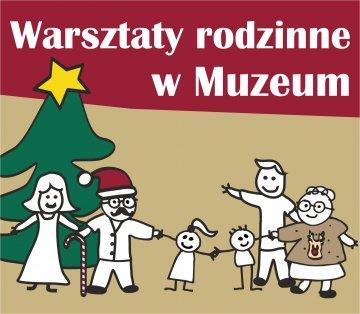 """Świąteczne warsztaty rodzinne w Filii """"Piaski"""" Muzeum Historycznego w Legionowie"""